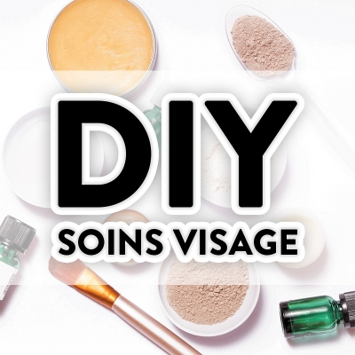 DIY Soins visage
